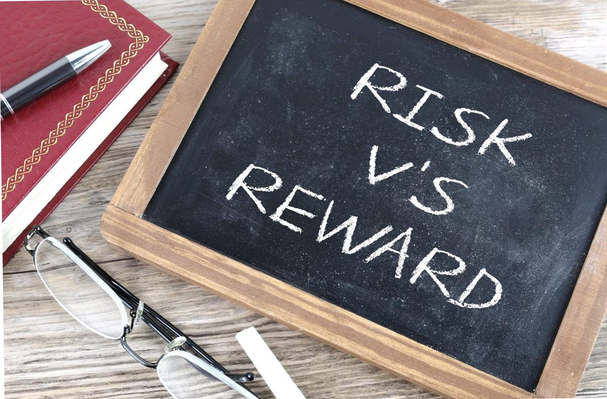 Risk V's Reward