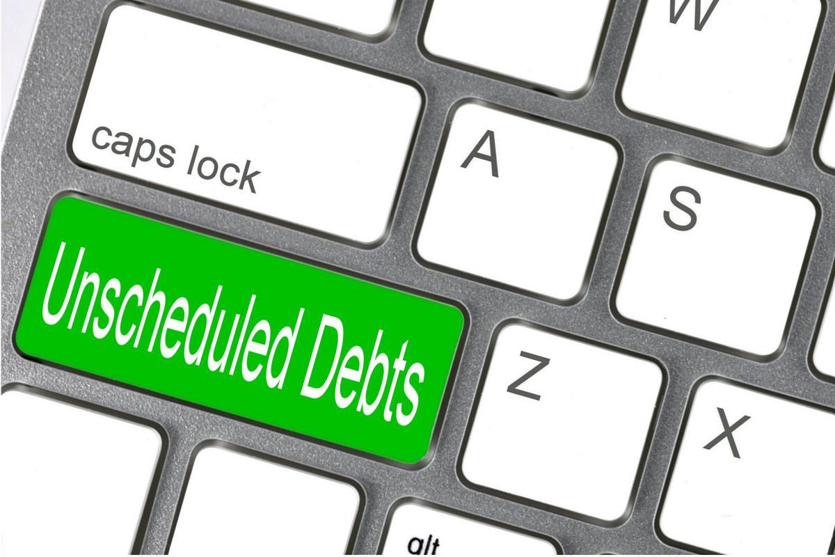 Unscheduled Debts