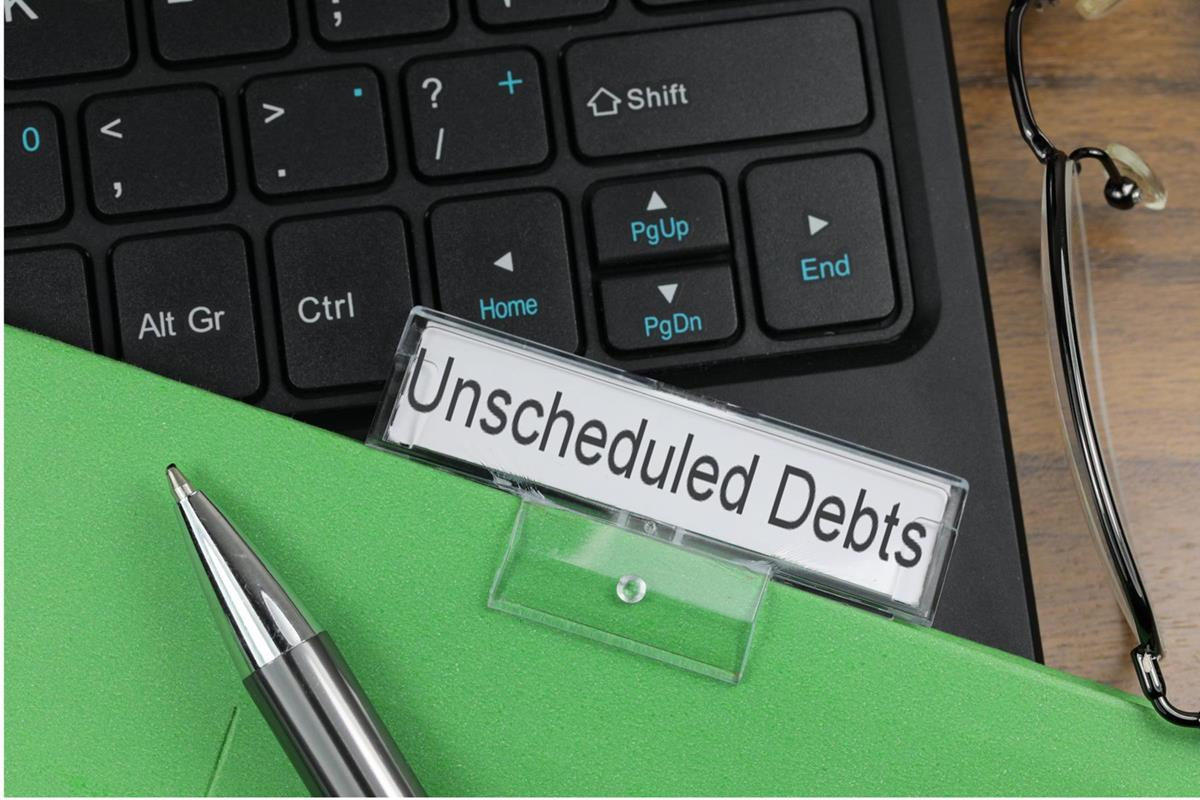 Unscheduled Debts